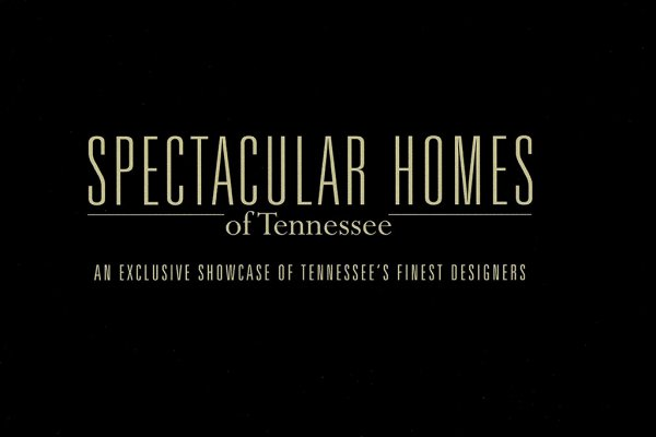 Spectacular Homes of Tennessee